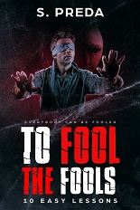 To Fool the Fools. 10 Easy Lessons